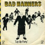 Lip_Up_Fatty bad manners 45 giri