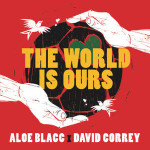The World is Ours di David Correy Aloe Blacc